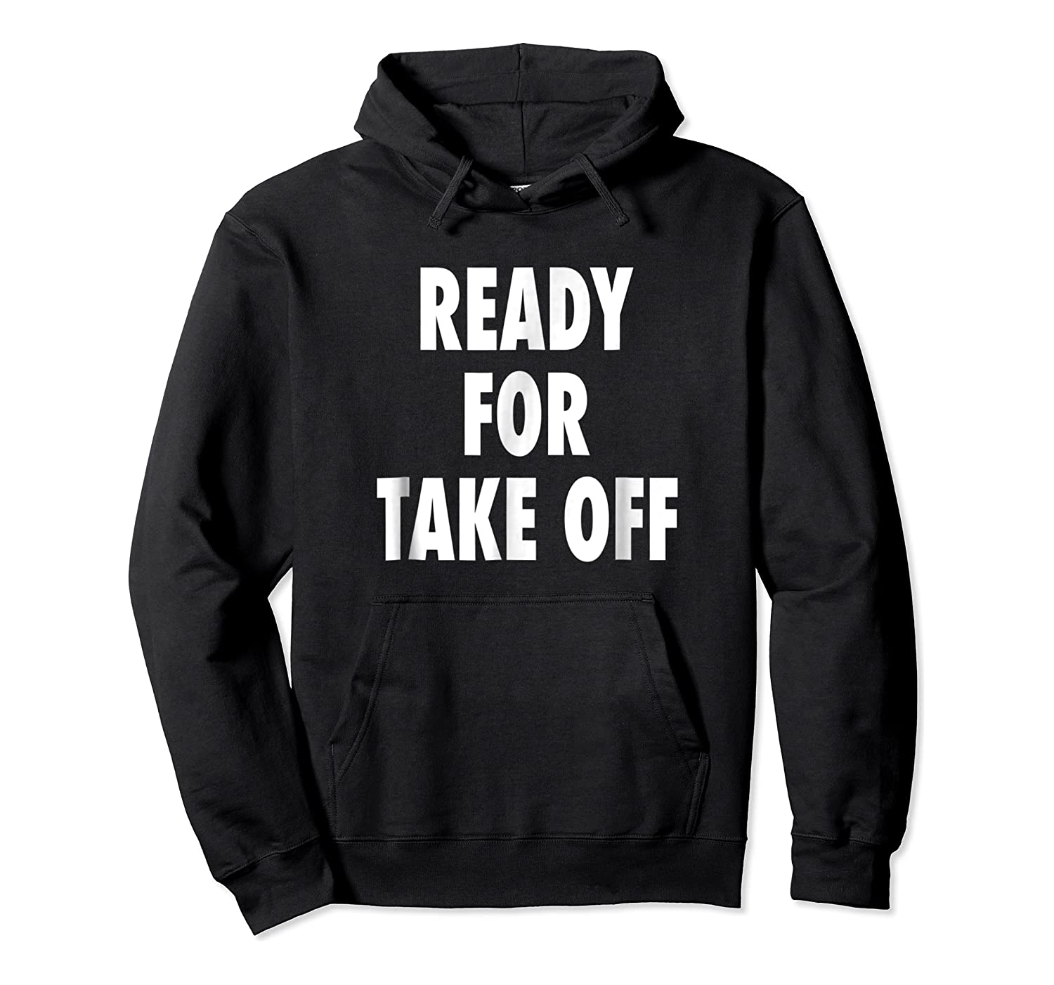 Ready For Take Off - Motivational Travel Vacay Quote T-shirt Unisex Pullover Hoodie