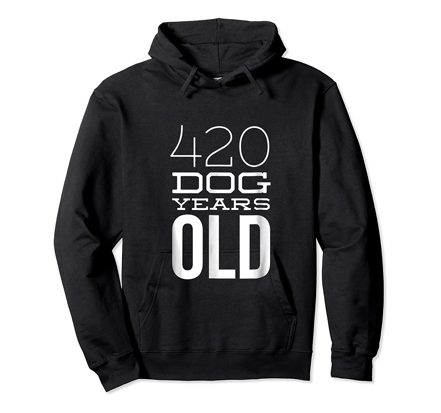 420 Dog Years Old Funny 60th Birthday Gift Tshirt Unisex Pullover Hoodie
