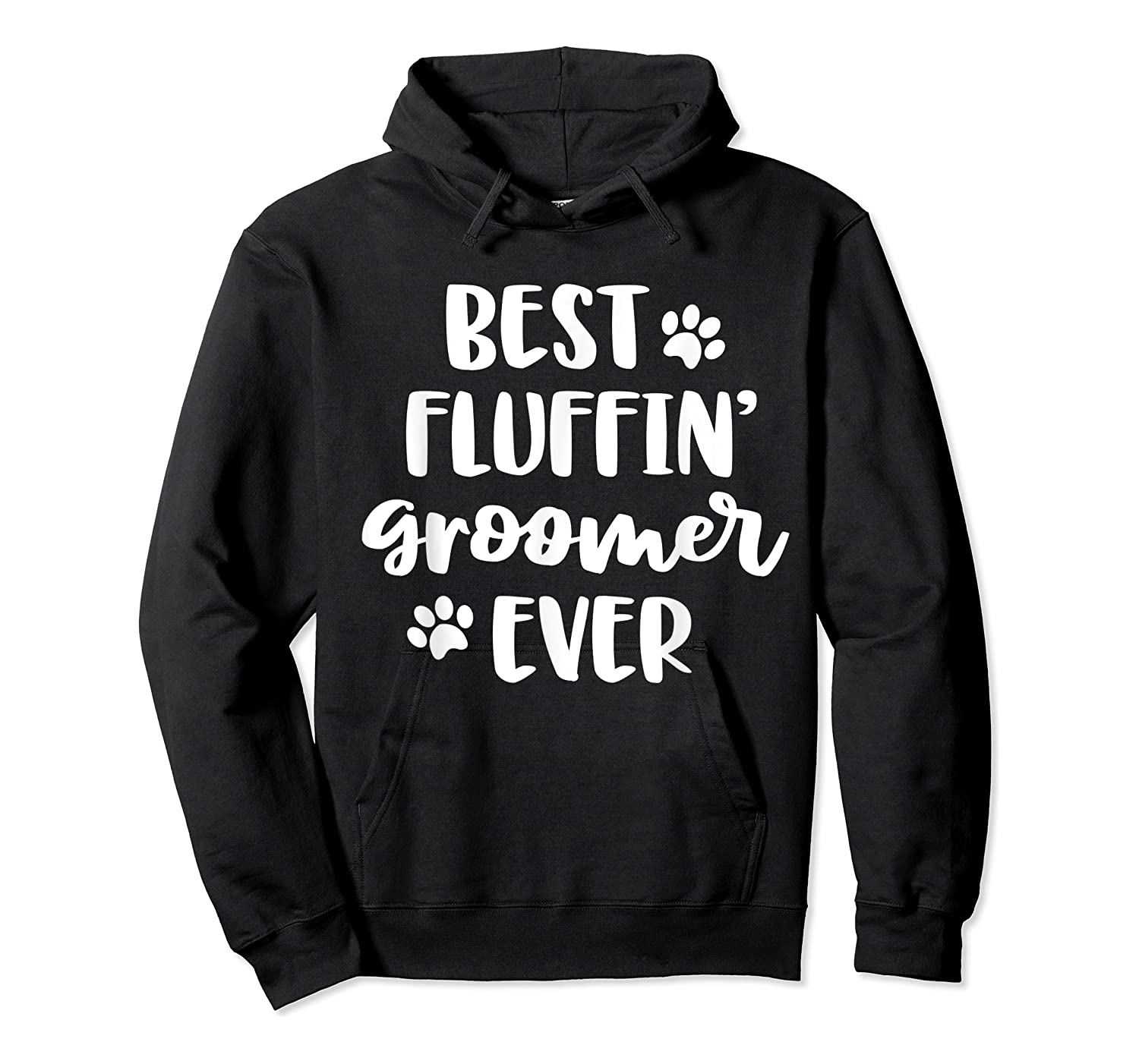 Funny Dog Grooming Gift Best Fluffin' Groomer Ever Shirts Unisex Pullover Hoodie