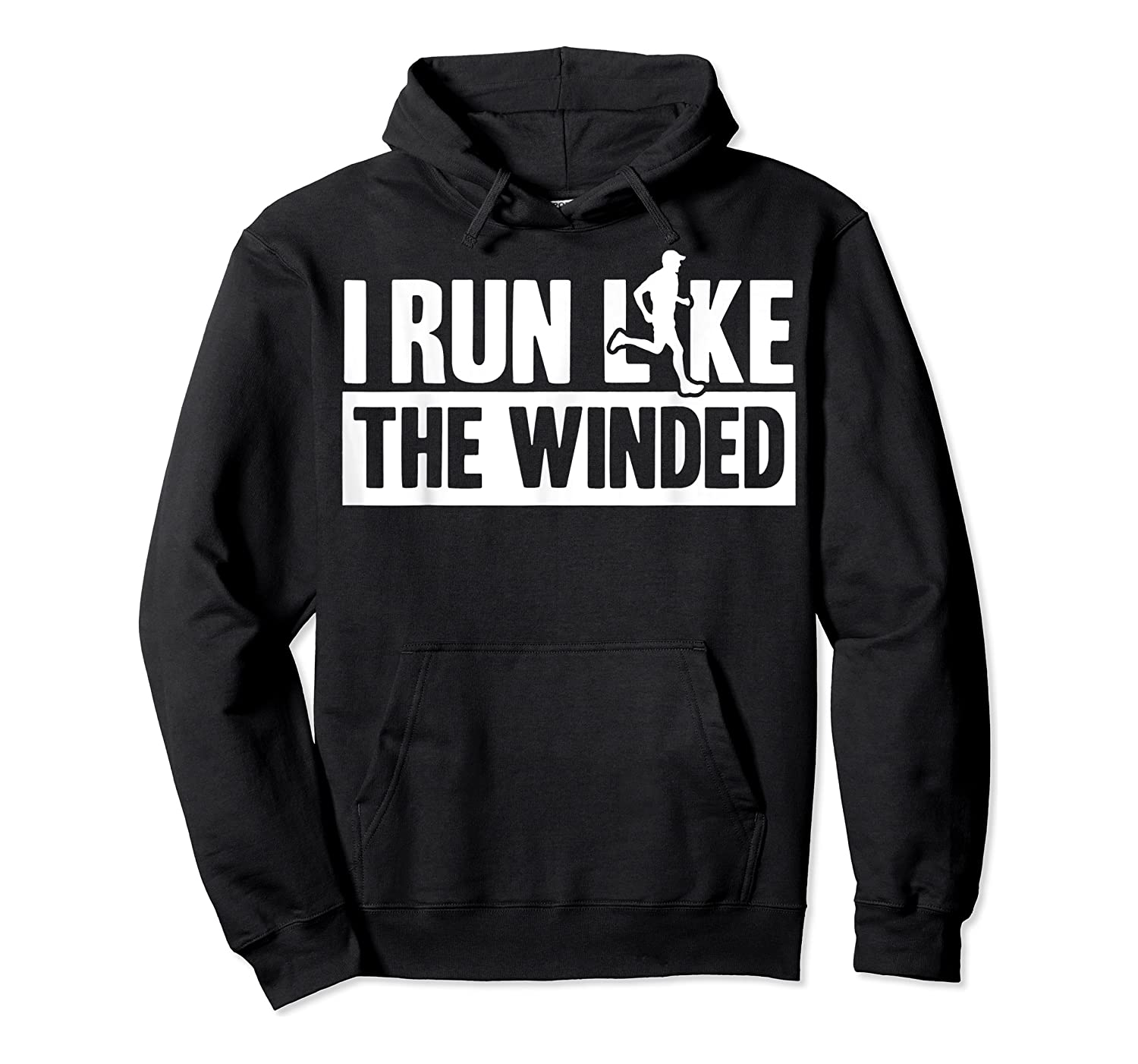 I Run Like The Winded Shirts Unisex Pullover Hoodie