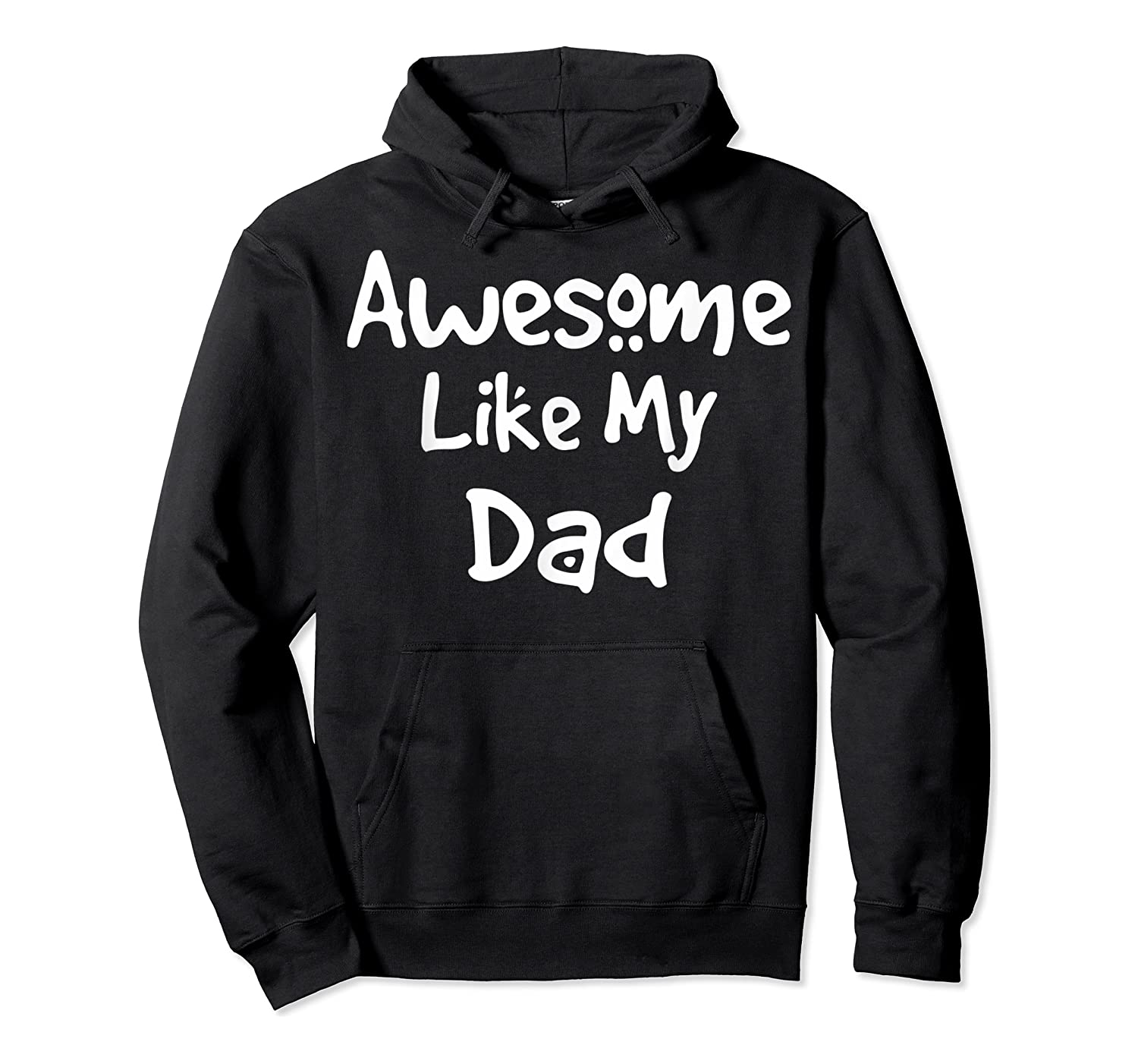 Awesome Like My Dad Happy Fathers Day Shirts Unisex Pullover Hoodie