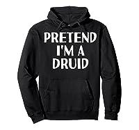 I'm A Druid Funny Halloween Diy Costume Shirts Hoodie Black