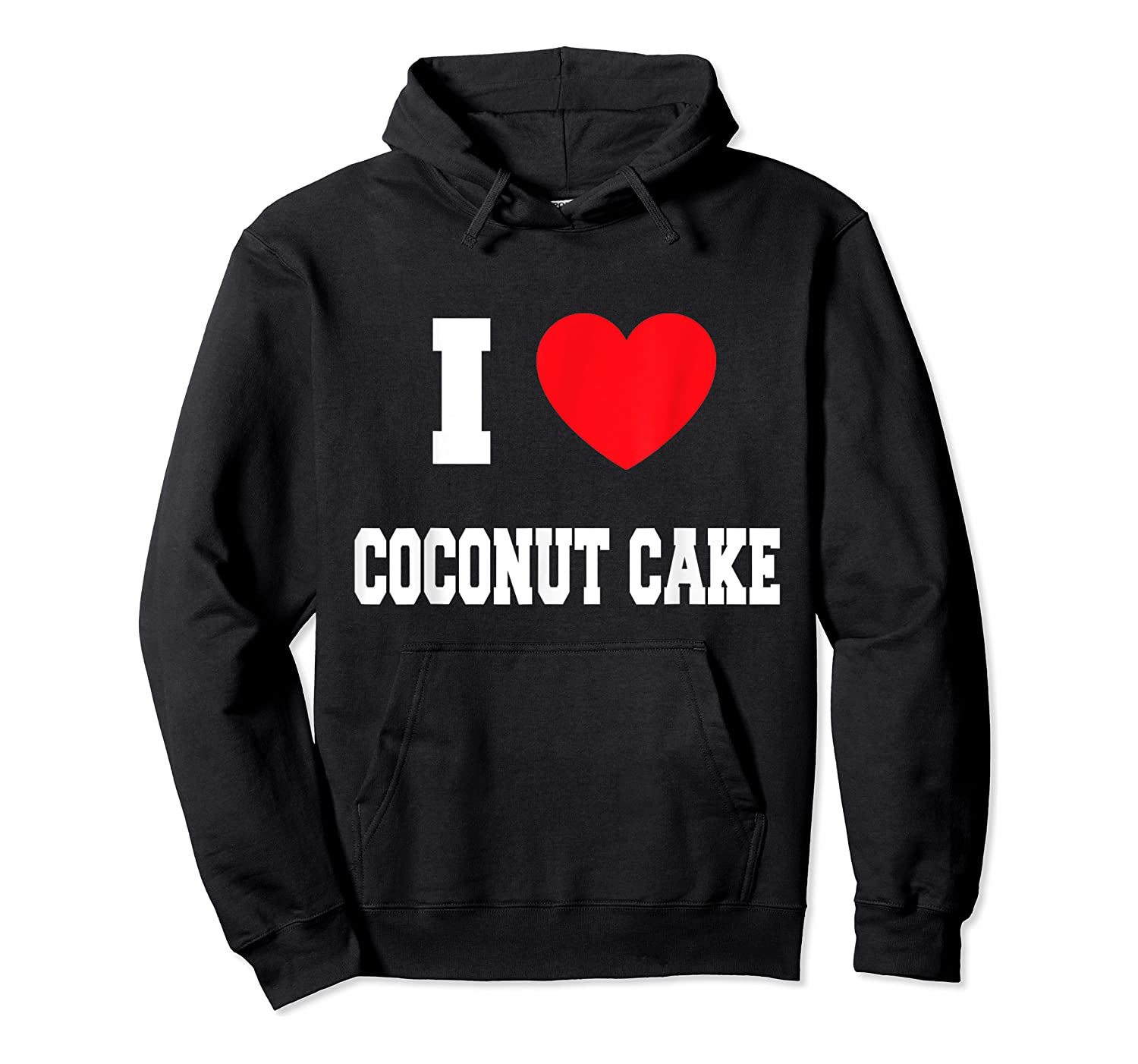 Love Coconut Cake Shirts Unisex Pullover Hoodie