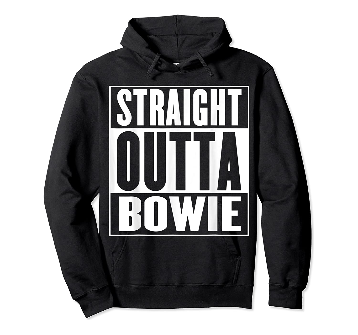 Straight Outta Bowie Shirts Unisex Pullover Hoodie