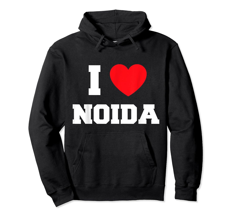 I Love Noida T-shirt Unisex Pullover Hoodie