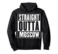 Straight Outta Moscow Shirts Hoodie Black