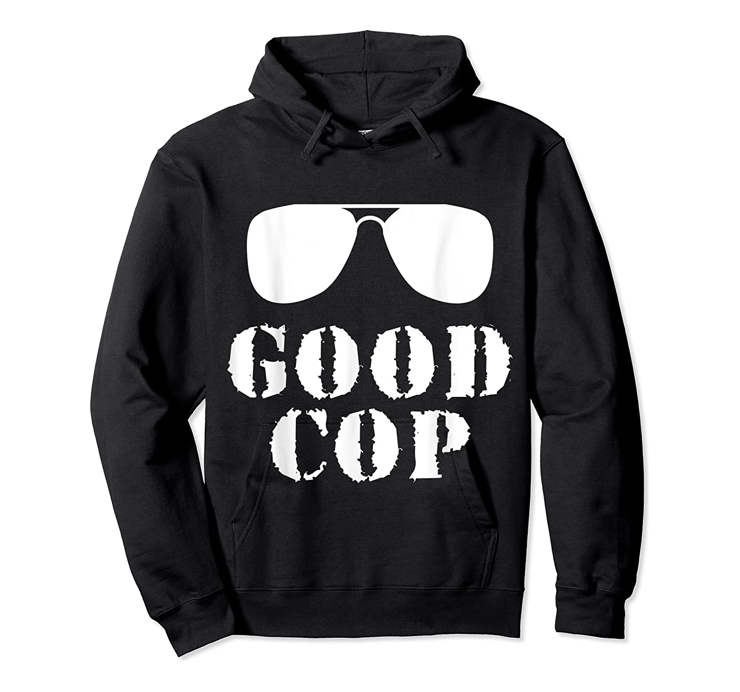 Good Cop Funny Police Father And Son Matching Shirts Unisex Pullover Hoodie