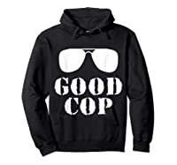 Good Cop Funny Police Father And Son Matching Shirts Hoodie Black