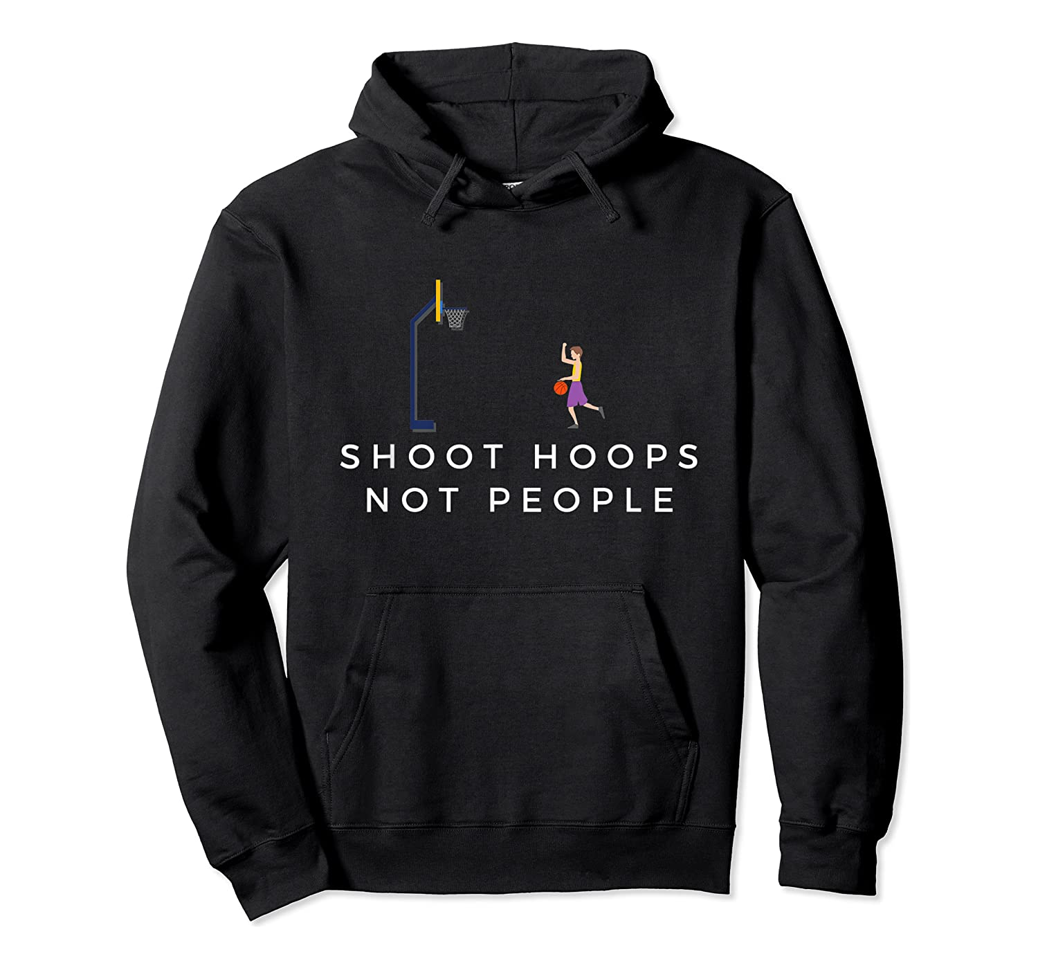 Shoot Hoops Not People Gift Shirts Unisex Pullover Hoodie
