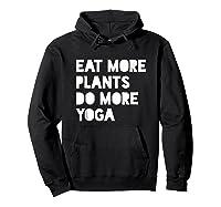 Eat Plants, Do Yoga Cool Vegetarian Vegan Shirts Hoodie Black