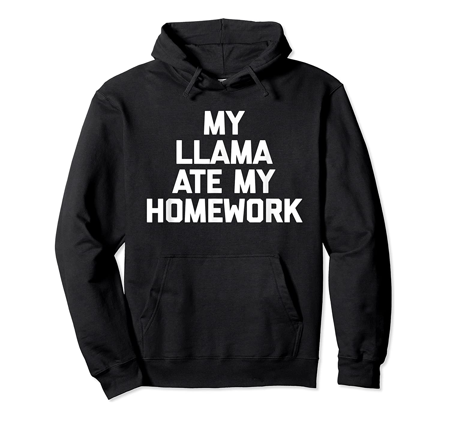 My Ate My Homework T-shirt Funny Saying Sarcastic Cool Unisex Pullover Hoodie