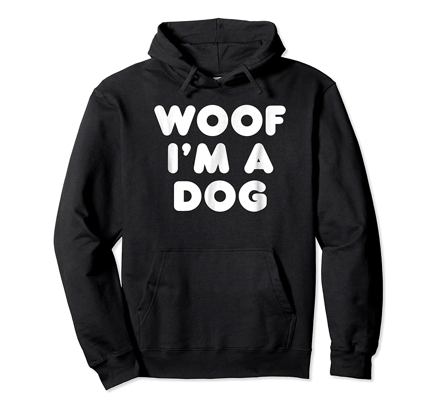 Woof I'm A Dog T-shirt - Funny Animal Halloween Costume Tee Unisex Pullover Hoodie