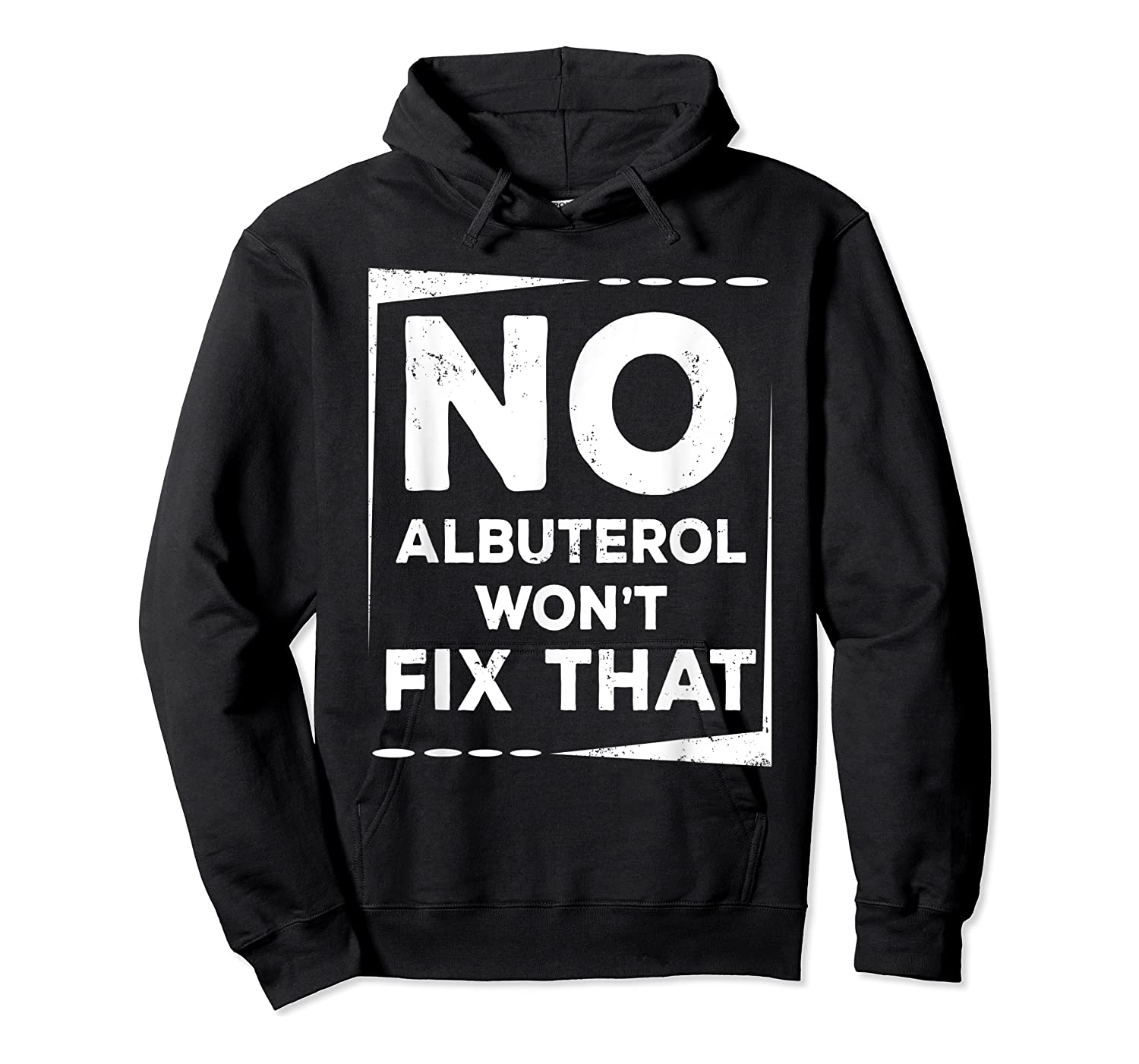 Respiratory Therapy - Albuterol Won't Fix That T-shirt Unisex Pullover Hoodie
