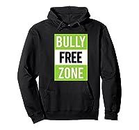 Bully Free Zone Anti Bullying Stop Awareness Kindness Friend Shirts Hoodie Black