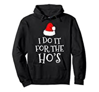 Do T For The Ho's Santa Claus Funny Christmas Gift Shirts Hoodie Black