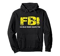 Fbi Female Boob Inspector Tee Gift For Dad Joke T-shirt Hoodie Black