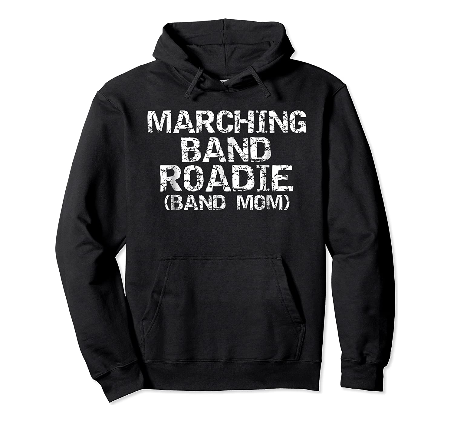 Marching Band Roadie Band Mom Funny Mother Shirts Unisex Pullover Hoodie