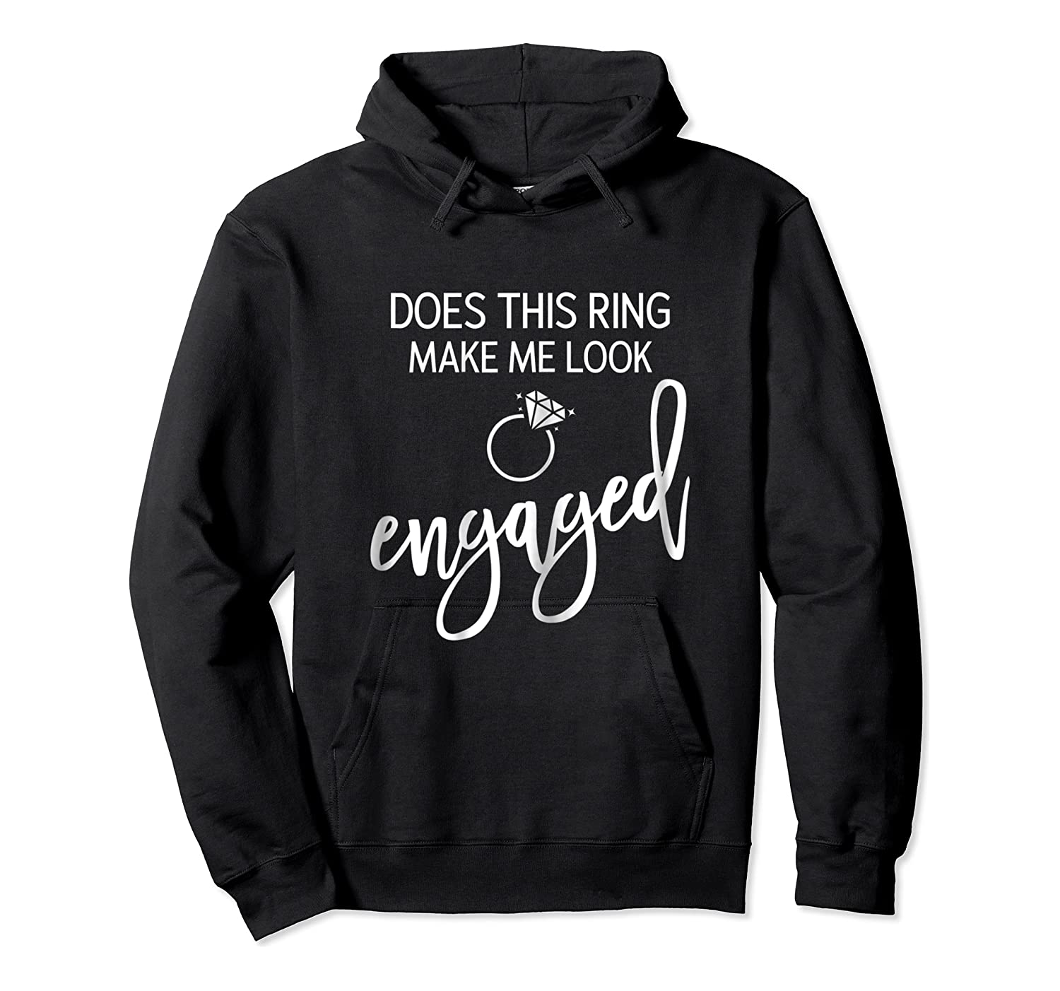 Does This Ring Make Me Look Engaged Navy Blue Shirt Unisex Pullover Hoodie