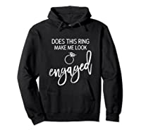 Does This Ring Make Me Look Engaged Navy Blue Shirt Hoodie Black