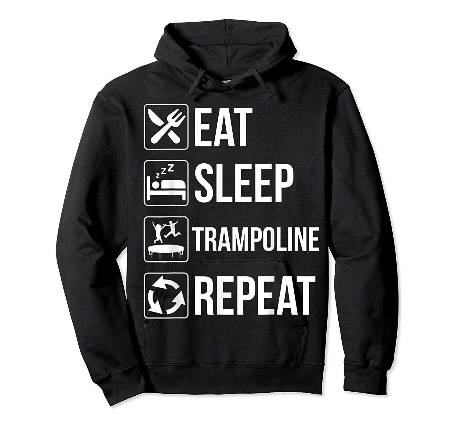 Eat Sleep Trampoline Repeat Funny Gift Shirts Unisex Pullover Hoodie