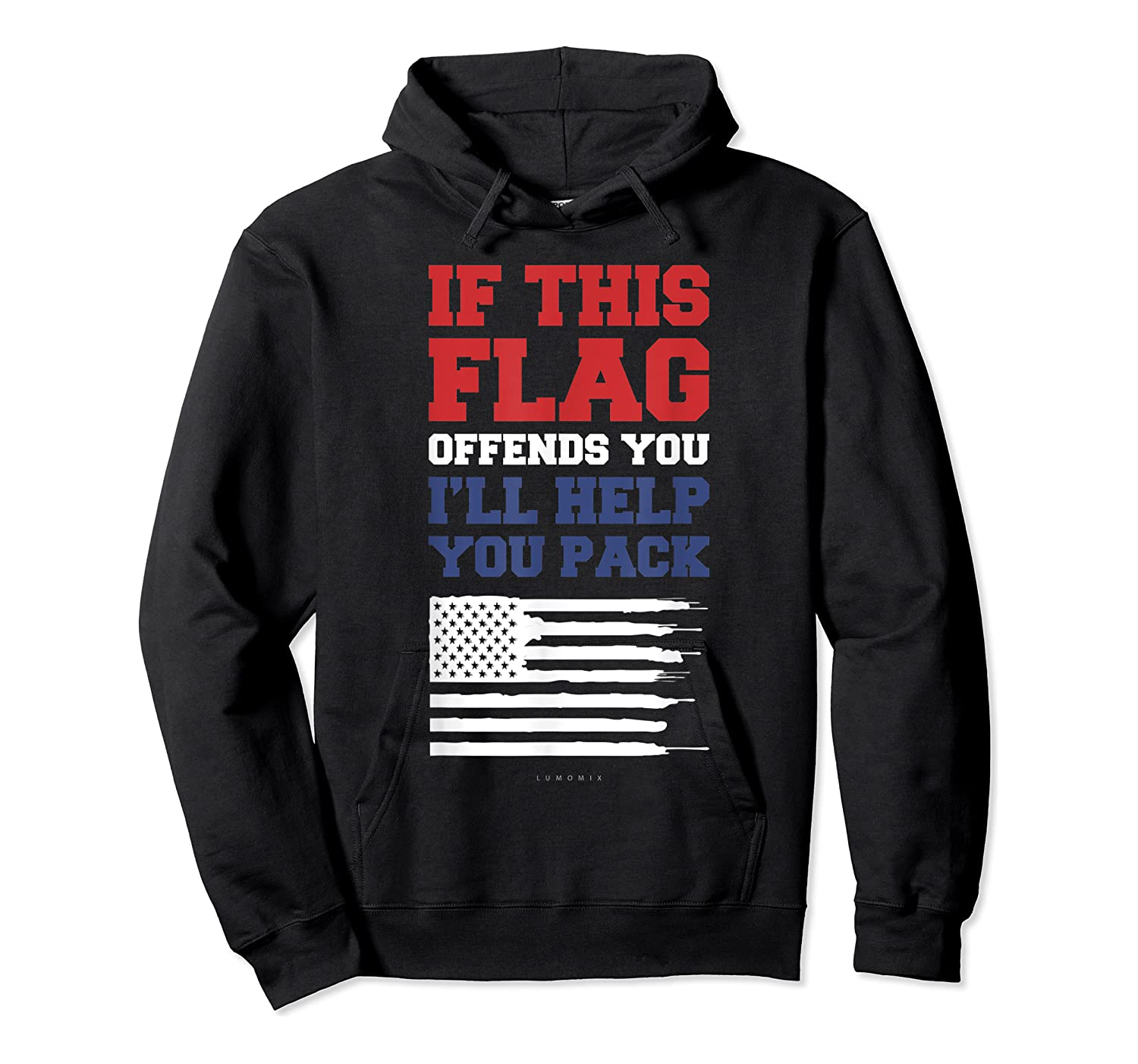 Patriotic Shirts - If This Flag Offends You Help You Pack T-shirt Unisex Pullover Hoodie
