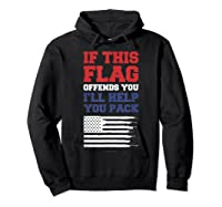 Patriotic Shirts - If This Flag Offends You Help You Pack T-shirt Hoodie Black