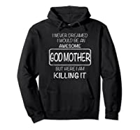 Awesome Godmother Shirt For , Mothers Day T-shirt Hoodie Black