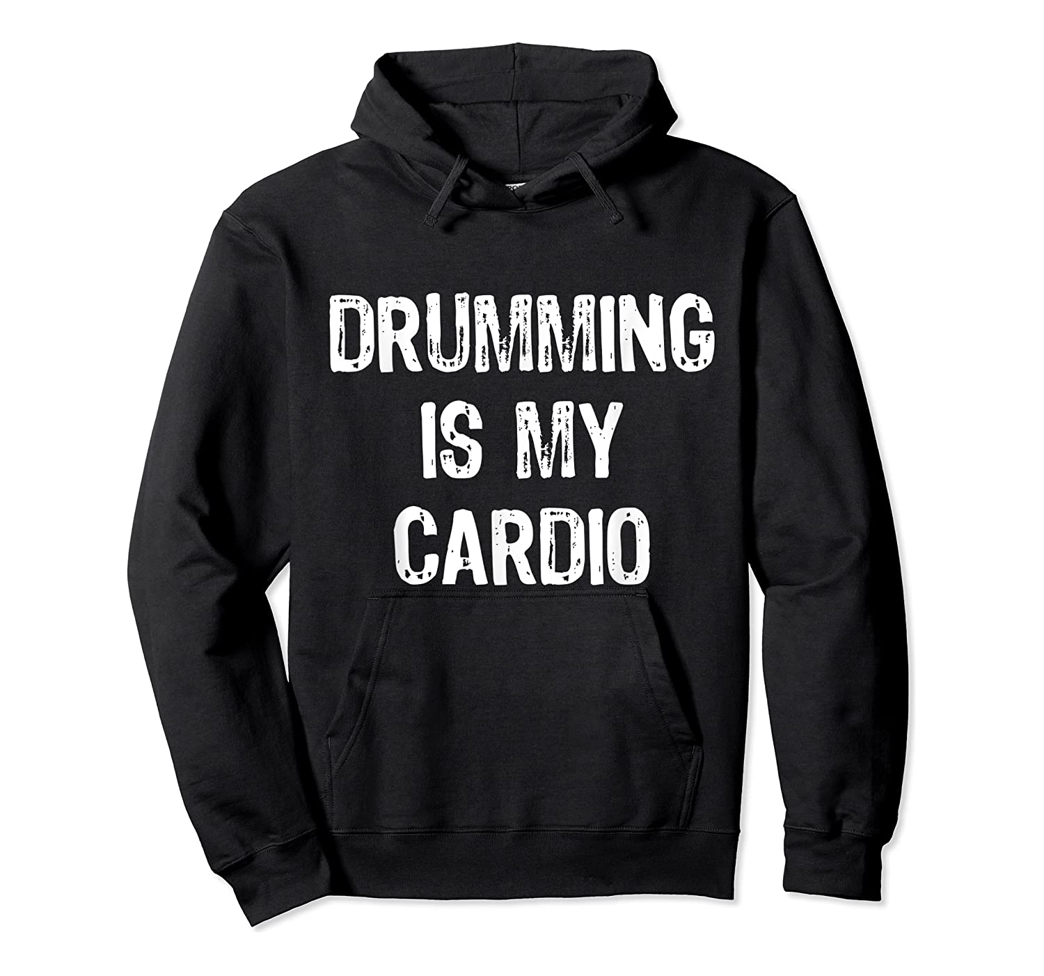 Drumming Is My Cardio Funny Drummers Shirts Unisex Pullover Hoodie