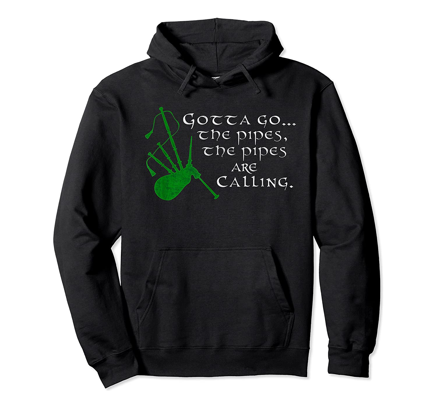 Funny Scottish Quote Gotta Go The Pipes Are Calling Bagpipes T-shirt Unisex Pullover Hoodie
