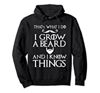 That's What I Do I Grow A Beard And I Know Things Shirts Hoodie Black