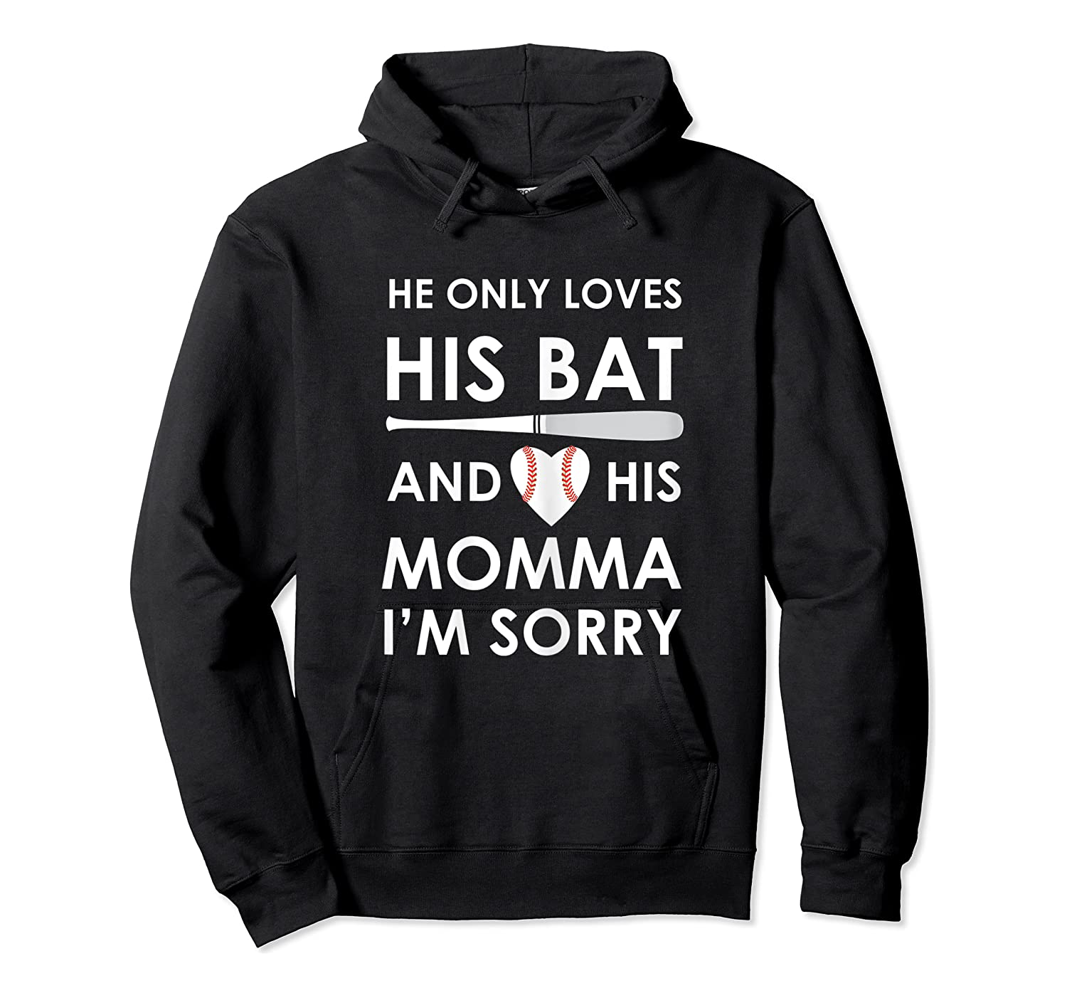 He Only Loves His Bat And His Momma Baseball Mom T-sh Shirts Unisex Pullover Hoodie