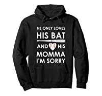 He Only Loves His Bat And His Momma Baseball Mom T-sh Shirts Hoodie Black
