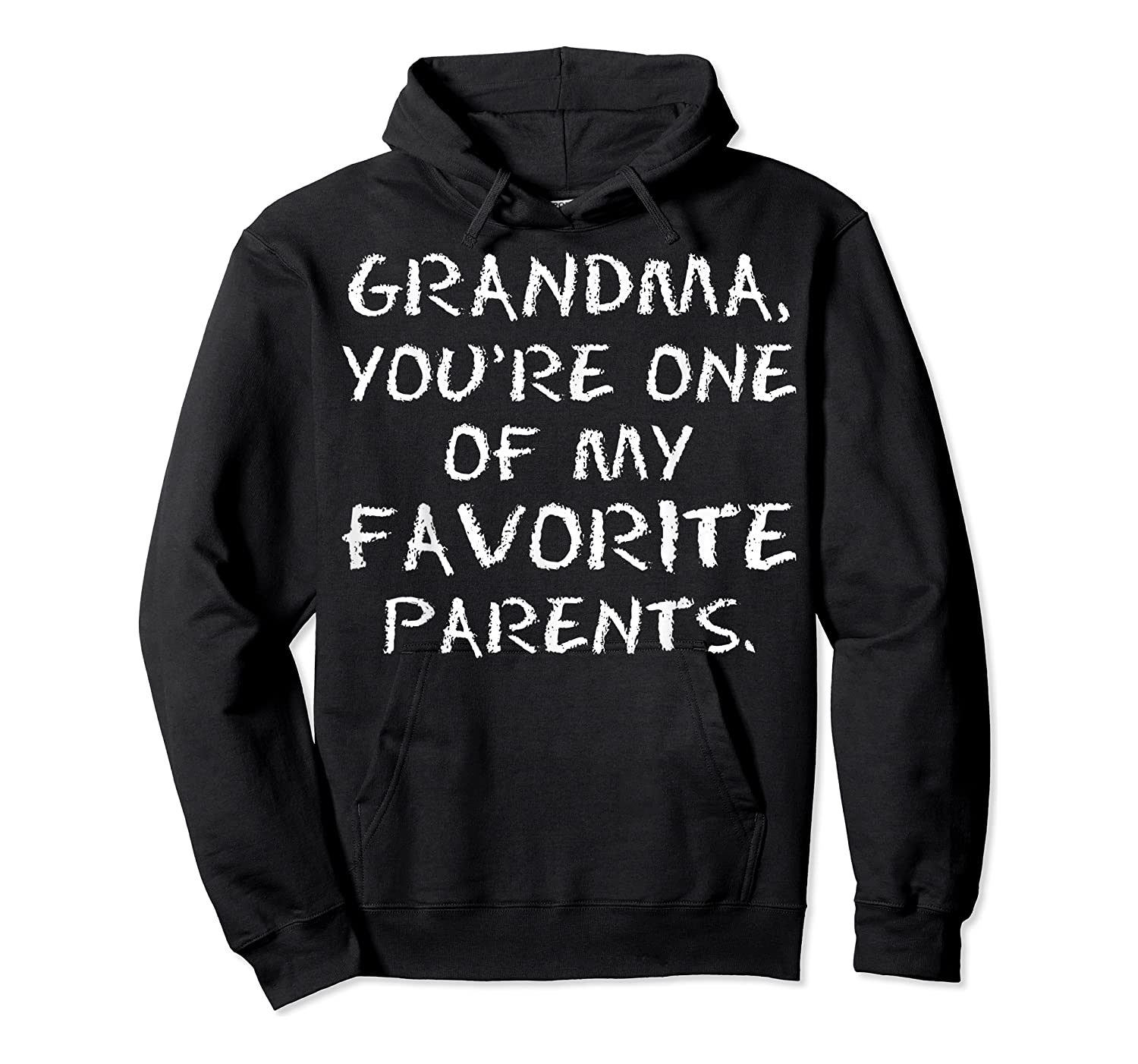 Grandma Youre One My Favorite Parents Mothers Day T-shirt Unisex Pullover Hoodie