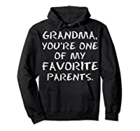 Grandma Youre One My Favorite Parents Mothers Day T-shirt Hoodie Black