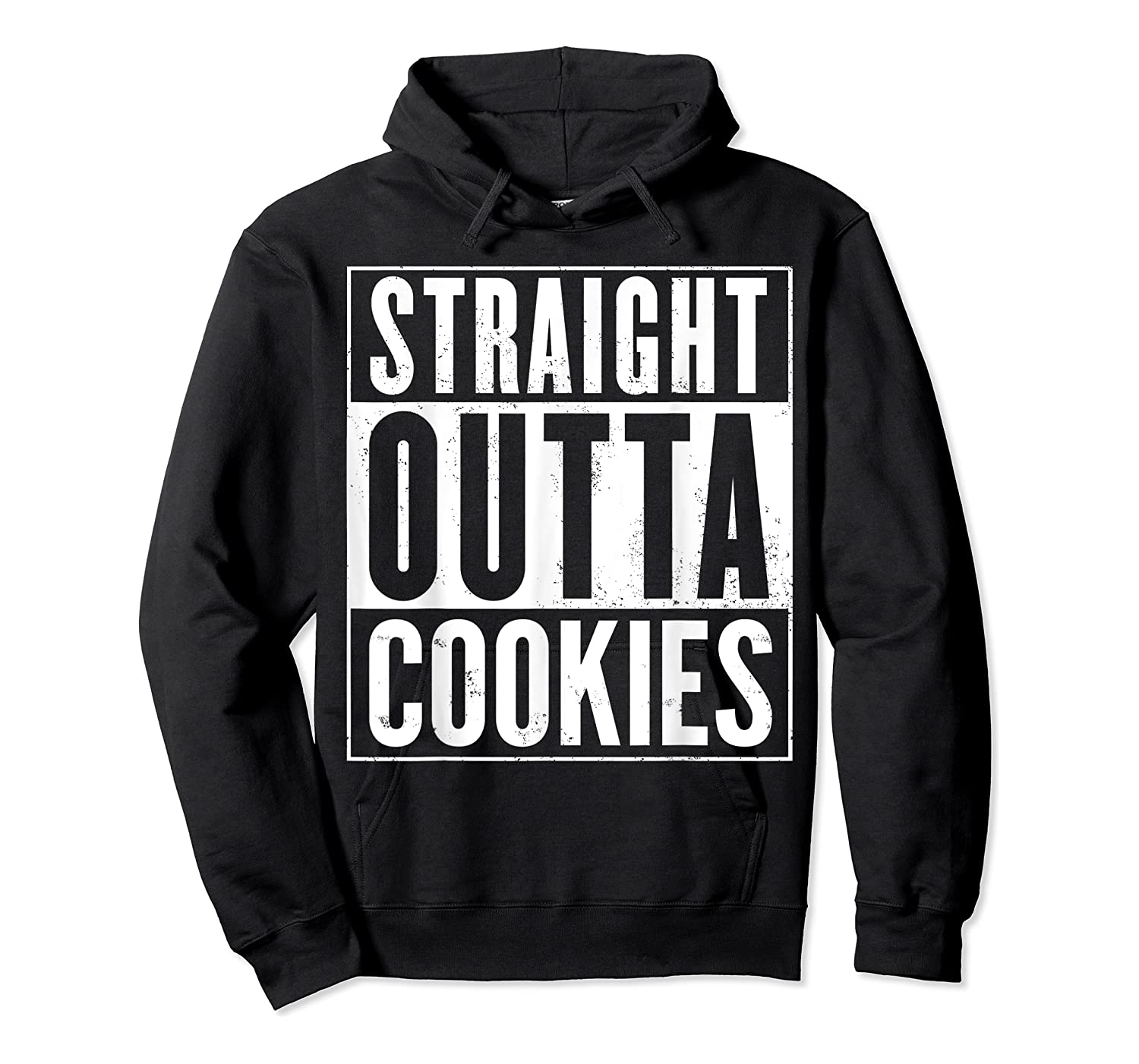 Straight Outta Cookies Distressed Vintage Funny Shirts Unisex Pullover Hoodie