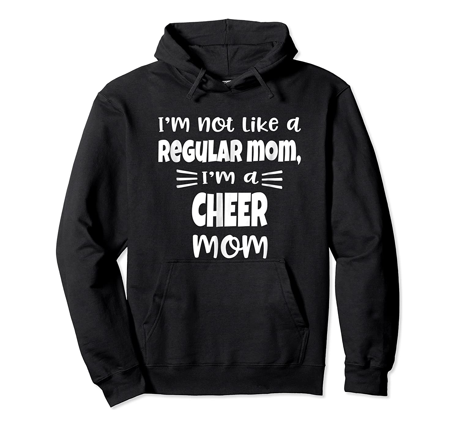 I'm Not Like A Regular Mom, I'm A Cheer Mom Shirts Unisex Pullover Hoodie