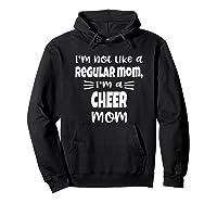 I'm Not Like A Regular Mom, I'm A Cheer Mom Shirts Hoodie Black
