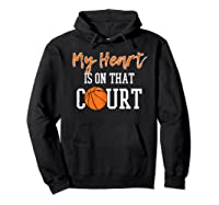 My Heart Is On That Court Basketball T-shirt Hoodie Black