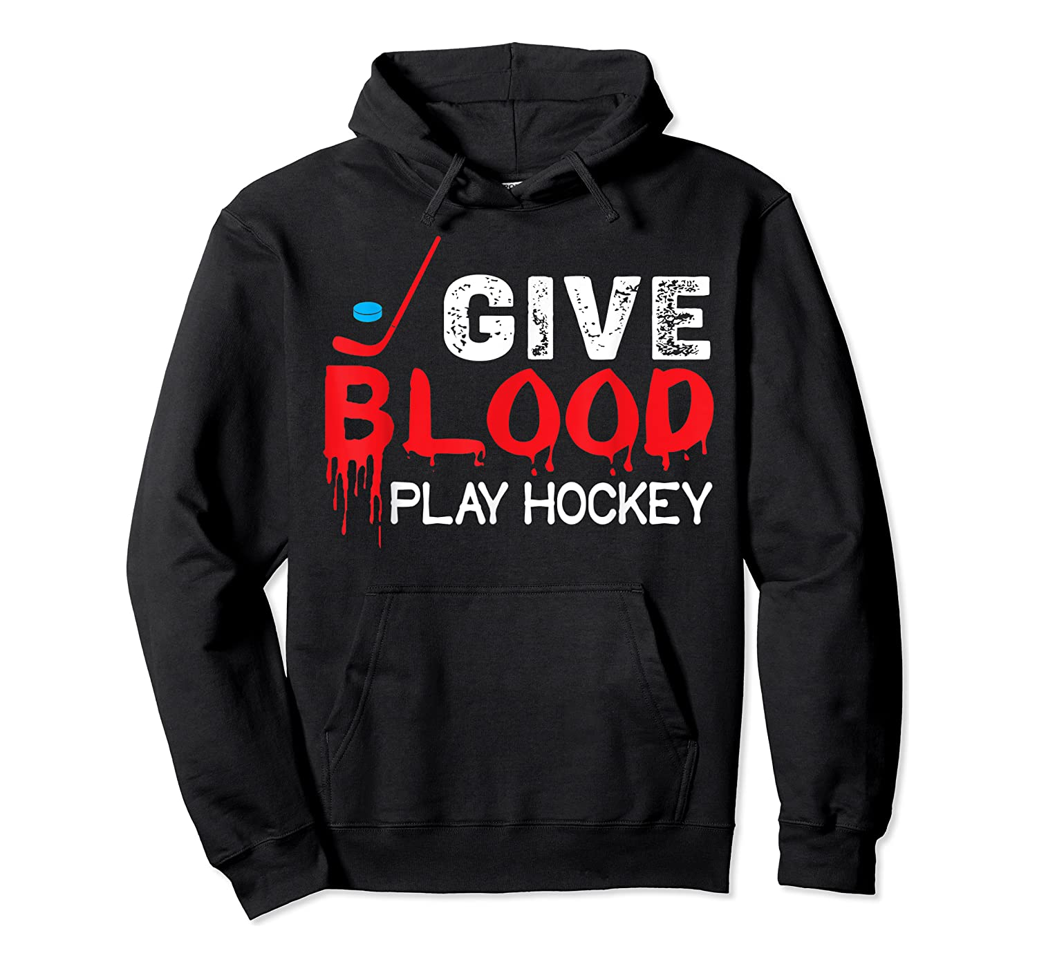 Funny Hockey Give Blood Play Hockey Shirts Unisex Pullover Hoodie