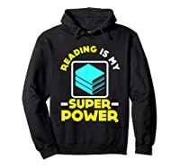 My Superpower Book Lovers Gift Shirts Hoodie Black