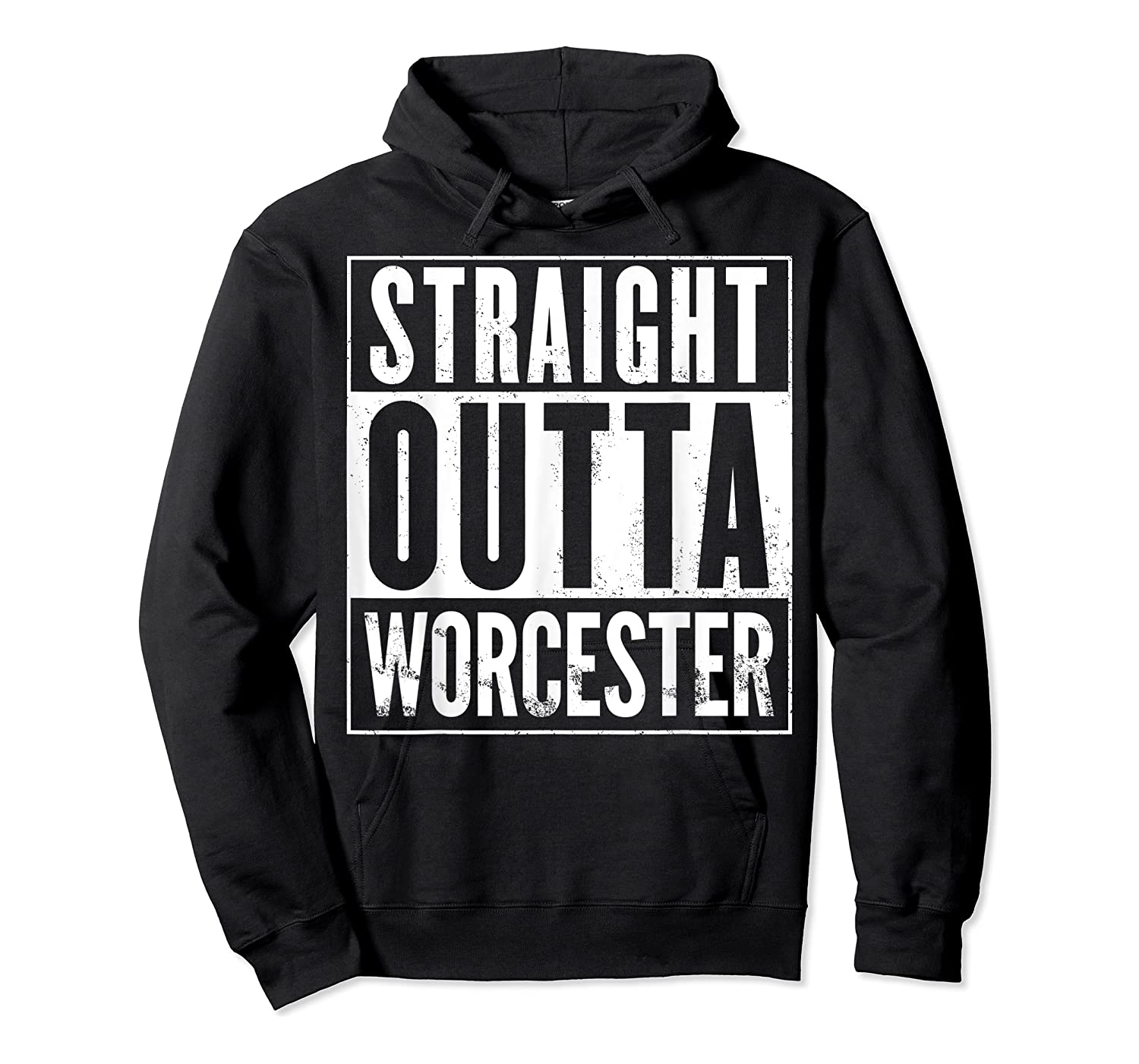 Straight Outta Worcester Distressed Vintage Funny Shirts Unisex Pullover Hoodie