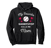 My Favorite Baseball Shortstop Calls Me Mom Shirts Hoodie Black