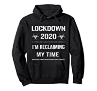 I'm Reclaiming My Time Lockdown 2020 Political Protest Shirts Hoodie Black
