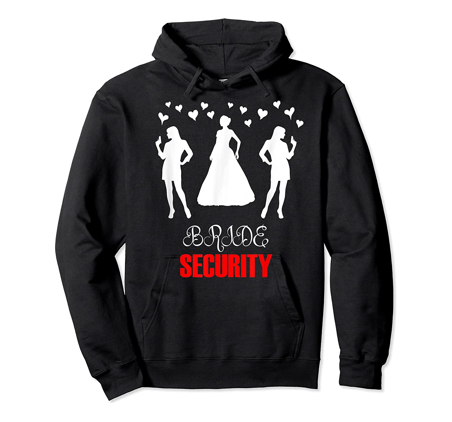 Funny Wedding Bride Security Wedding Gift Shirts Unisex Pullover Hoodie