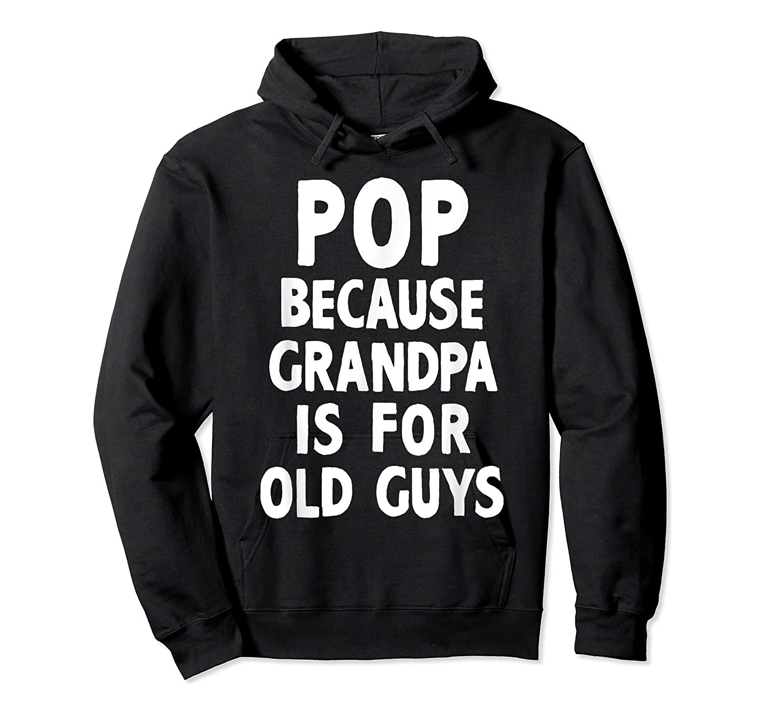 Pop Because Grandpa Is For Old Guys Funny Gift T-shirt T-shirt Unisex Pullover Hoodie