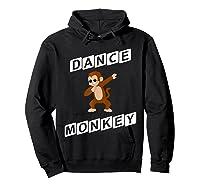 Dance Monkey T-shirt Hoodie Black