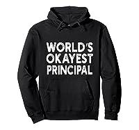 World's Okayest Principal Principal Shirts Hoodie Black