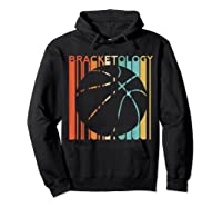 Basketball Madness 2019 Bracketology Tournat College S Shirts Hoodie Black