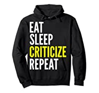 Critic Funny Gift Eat Sleep Criticize Repeat Shirts Hoodie Black
