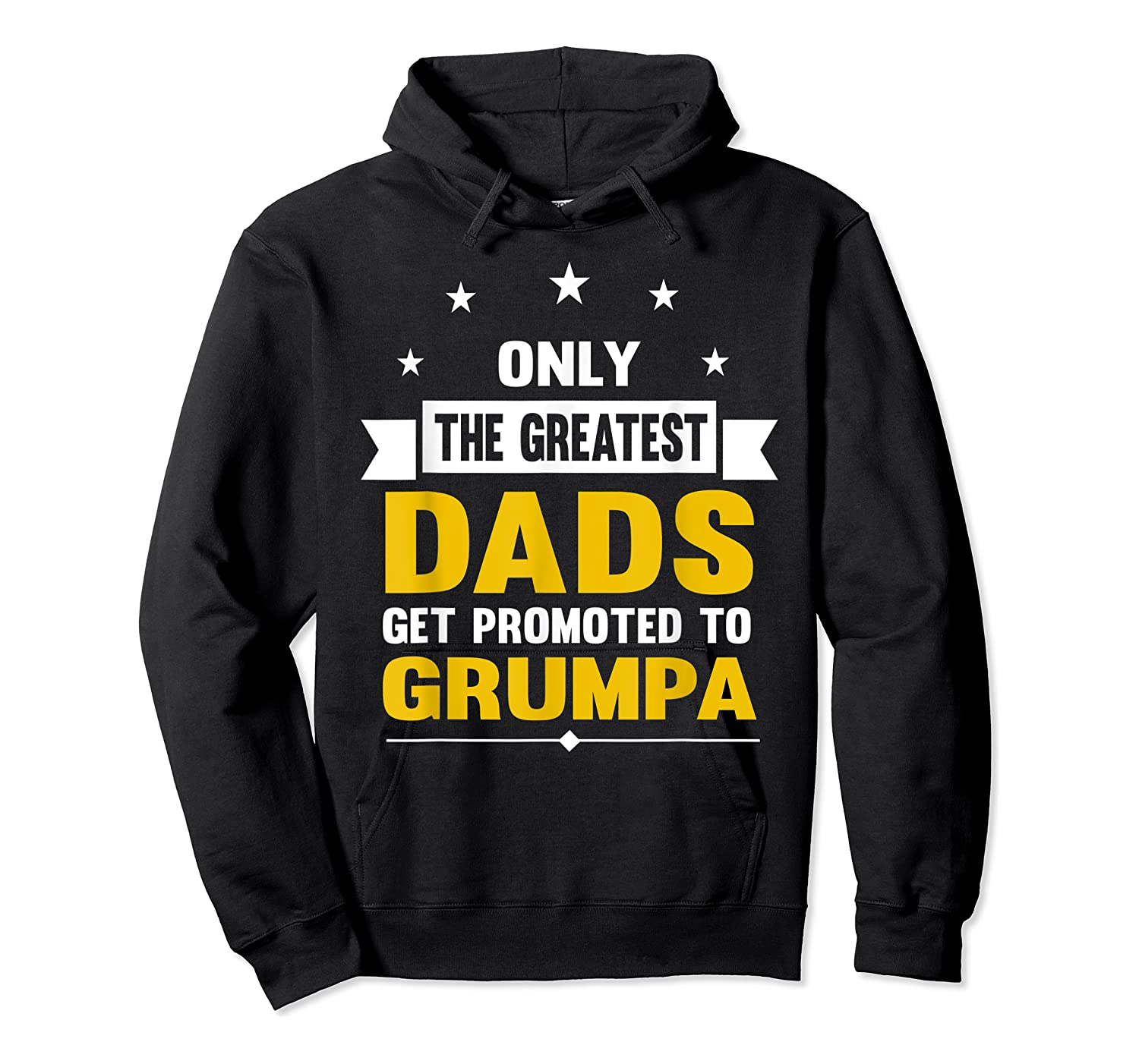 Family 365 The Greatest Dads Get Promoted To Grumpa Grandpa T-shirt Unisex Pullover Hoodie